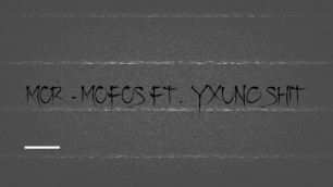 MOR x YXUNG $HIT - MOFO$